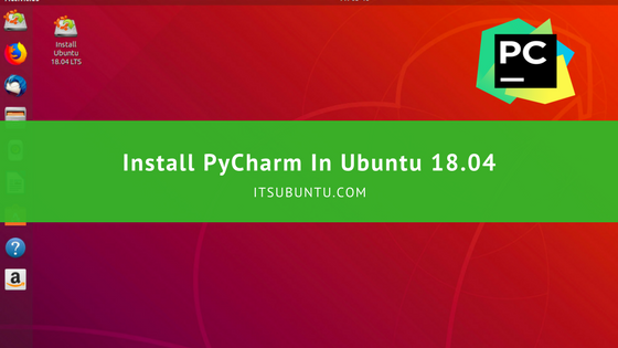 how to install pycharm in ubuntu 18.04