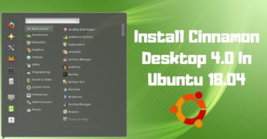 Install Cinnamon Desktop 4.0 In Ubuntu 18.04