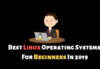 Best Linux Operating Systems For Beginners In 2019