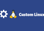 Best Tools To Create Your Own Custom Linux OS In 2021
