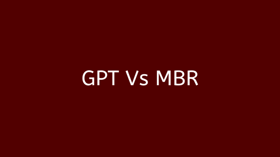Difference Between MBR vs GPT: Linux Partitioning Guide For Beginner