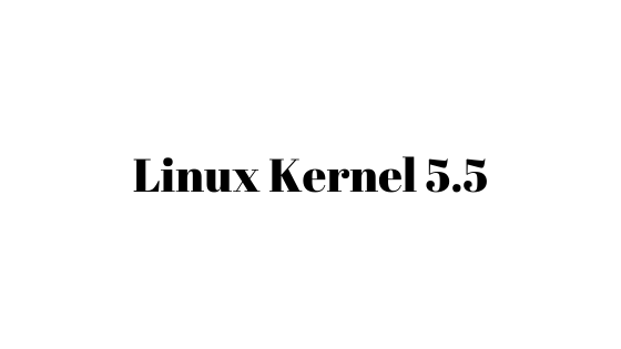 Linus Torvalds Releases Linux Kernel 5.5 With Better Feature