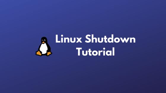 Linux Shutdown Command Tutorials   Linux Basics
