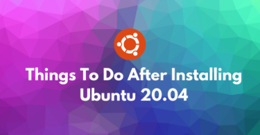 Things To Do After Installing Ubuntu 20.04 LTS