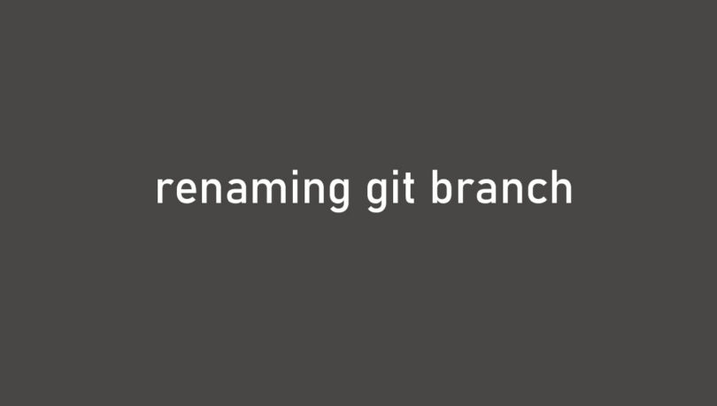How To Rename A Local And Remote Git Branch | Git Guides