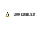 Linux Kernel 5.14 Officially Released