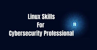 5 Linux Skills to be An Effective Cybersecurity Professional