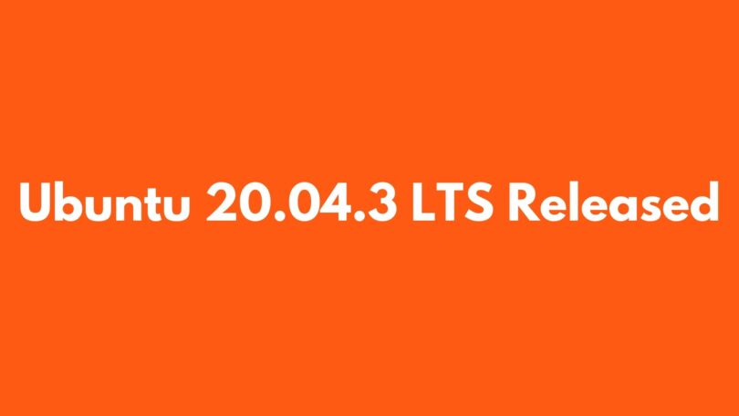 Ubuntu 20.04.3 LTS Released