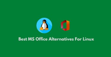 Best MS Office Alternatives For Linux : Free Linux Office Suite